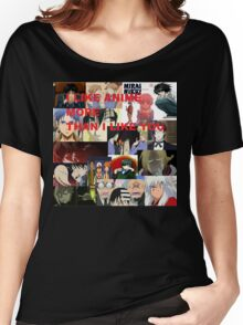 I LIKE ANIME MORE THAN I LIKE YOU Women's Relaxed Fit T-Shirt