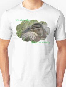 So adorable.. when I am sleeping T-Shirt