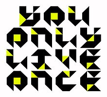 You Only Live Once by GiveMore