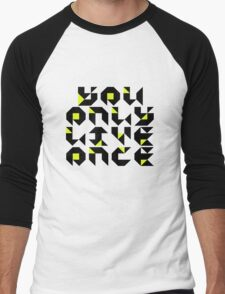 You Only Live Once Men's Baseball ¾ T-Shirt