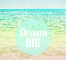 Dream Big by M Studio Designs