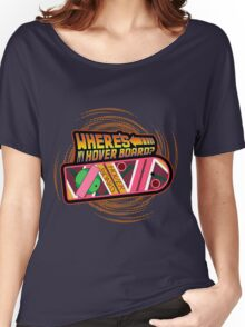 Where's My Hover Board? Women's Relaxed Fit T-Shirt