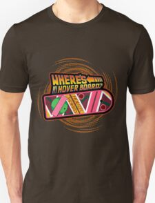 Where's My Hover Board? T-Shirt