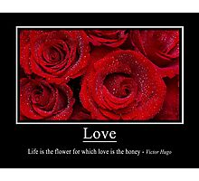 Life Is The Flower Photographic Print