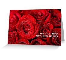Love Is The Flower Greeting Card