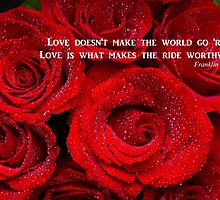 Love Is What Makes The Ride Worthwhile by Bo Insogna