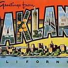 Greetings from Oakland, CA by heyitsjro