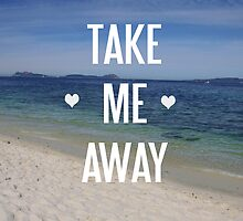 take me away by AnnaGo