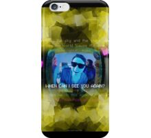 When Can I See You Again? iPhone Case/Skin