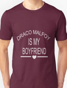 draco malfoy Is My Boyfriend funny nerd geek geeky T-Shirt