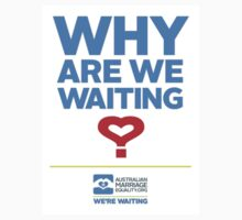 Australian Marriage Equality - Why Are We Waiting? by Australian Marriage Equality