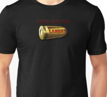 """Never Safe For Lames"" Unisex T-Shirt"