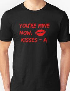 Pretty Little Liars - You're Mine Now Unisex T-Shirt