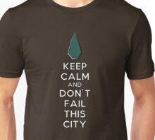 Keep Calm Don't Fail This City Unisex T-Shirt