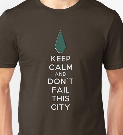 Keep Calm Don't Fail This City Unisex T-Shirt