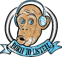 born to listen monkey by Toonstyle.com Yury Shchipakin