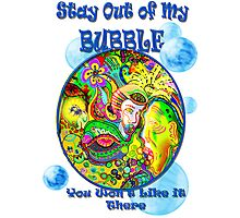 Stay Out of My Bubble (Alternate) Photographic Print