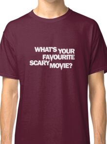 Scream - What's Your Favourite Scary Movie? Classic T-Shirt