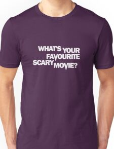Scream - What's Your Favourite Scary Movie? Unisex T-Shirt