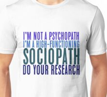 """""""I'm not a psychopath.."""" Sherlock Quote - Coloured Version Unisex T-Shirt"""