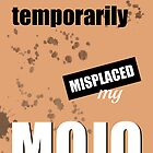 Funny Text Poster - Temporary Loss of Mojo Orange by Natalie Kinnear