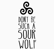 Dont be Such a Sour Wolf Unisex T-Shirt