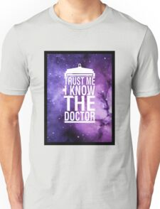 TRUST ME I KNOW THE DOCTOR Unisex T-Shirt