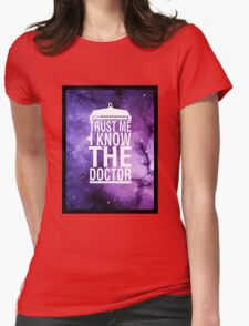 TRUST ME I KNOW THE DOCTOR Womens Fitted T-Shirt