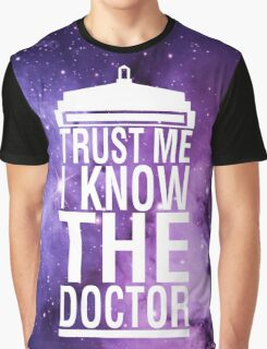 TRUST ME I KNOW THE DOCTOR Graphic T-Shirt