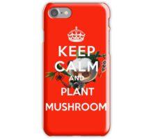 Keep Calm And Plant Mushroom Teemo League of legend  iPhone Case/Skin