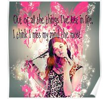 Out of all the things I've lost in life, I think I miss my mind the most. Poster