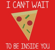 I can't wait to be inside you (pizza) Baby Tee