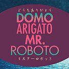 Domo Arigato Mr. Roboto by Simon Alenius
