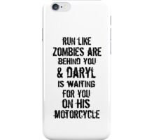 Run Like Daryl Is Waiting iPhone Case/Skin