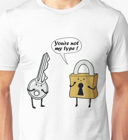 You are not my type Unisex T-Shirt