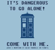 It's Dangerous To Go Alone Take Tardis Kids Tee