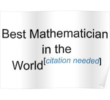 Best Mathematician in the World - Citation Needed! Poster