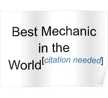 Best Mechanic in the World - Citation Needed! Poster
