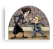 Sherlock analyzes Watson Canvas Print