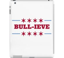 Bull-ieve in Chicago iPad Case/Skin