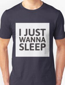 I just wanna sleep T-Shirt