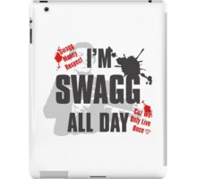 I'm swagg all day ... iPad Case/Skin