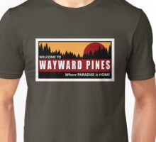 Welcome to Wayward Pines Unisex T-Shirt