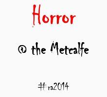 Horror @ the Metcalfe Unisex T-Shirt