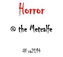 Horror @ the Metcalfe Photographic Print