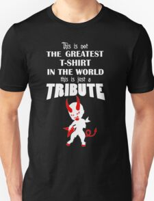 The Greatest T-Shirt In The World... TRIBUTE T-Shirt