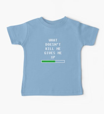 What doesn't kill me, gives me xp (white) Baby Tee