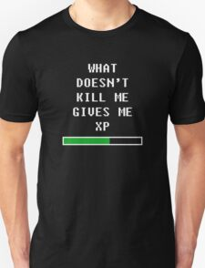 What doesn't kill me, gives me xp (white) T-Shirt