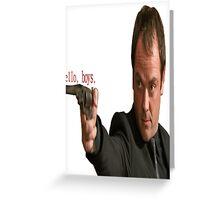 Crowley: Hello, boys Greeting Card