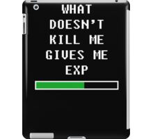What doesn't kill me, gives me exp (white) iPad Case/Skin